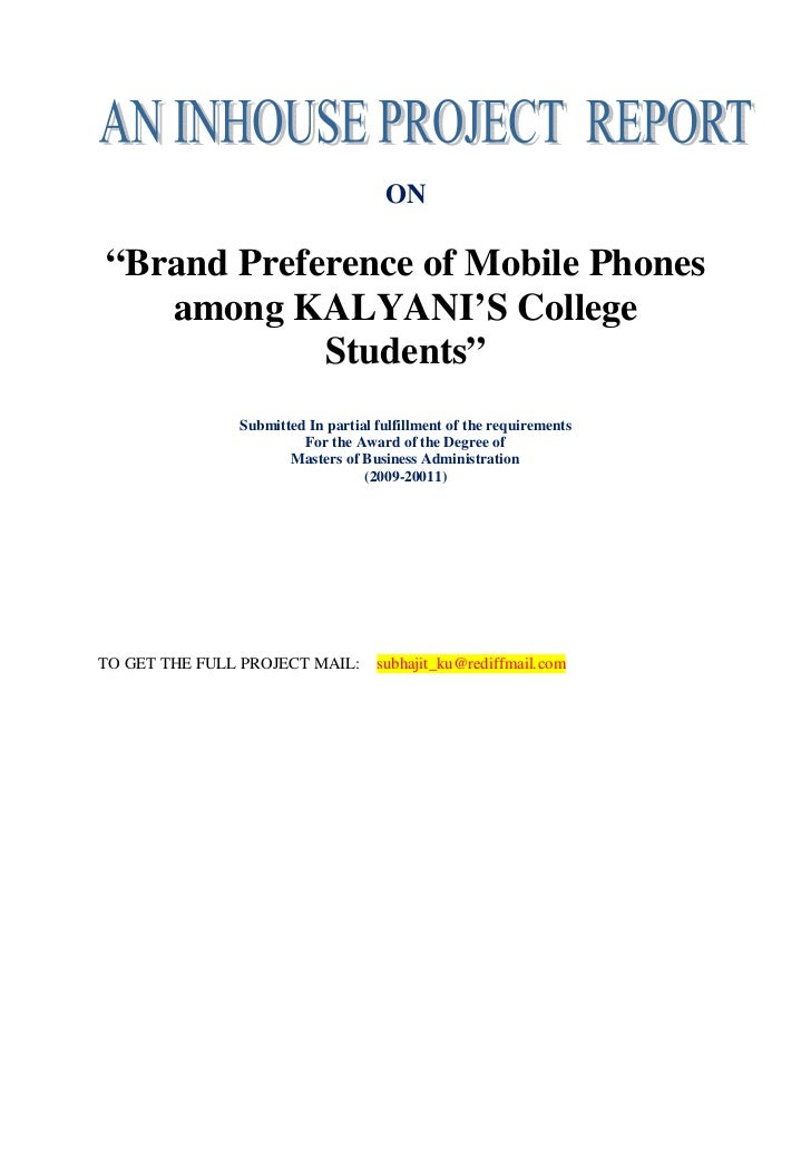 """ON""""Brand Preference of Mobile Phones   among KALYANI'S College            Students""""               Submitted In partial ful..."""