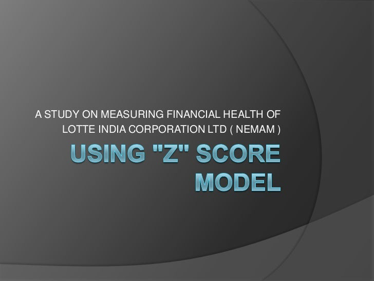 A STUDY ON MEASURING FINANCIAL HEALTH OF     LOTTE INDIA CORPORATION LTD ( NEMAM )