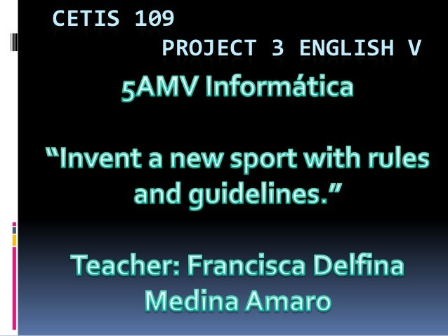 CETIS 109        PROJECT 3 ENGLISH V