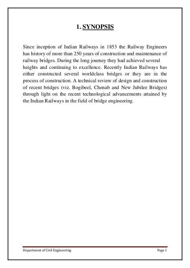 Department of Civil Engineering Page 1 1. SYNOPSIS Since inception of Indian Railways in 1853 the Railway Engineers has hi...