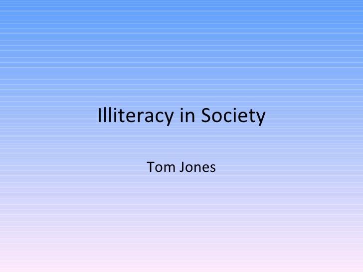 Illiteracy in Society Tom Jones