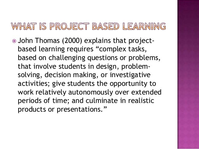 Thomas Project Based Learning Project Based Learning