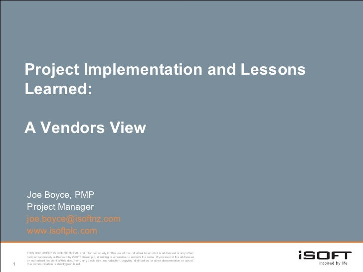 Project Implementation and Lessons Learned:  A Vendors View Joe Boyce, PMP Project Manager j o [email_address] www.isoftpl...