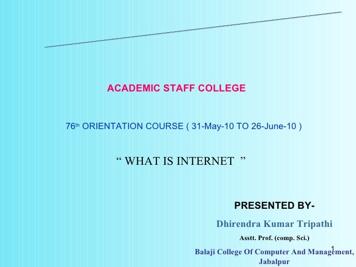 "RANI DURGAWATI VISWAVIDALYA  JABALPUR ACADEMIC STAFF COLLEGE 76 th  ORIENTATION COURSE ( 31-May-10 TO 26-June-10 ) ""  WHAT..."