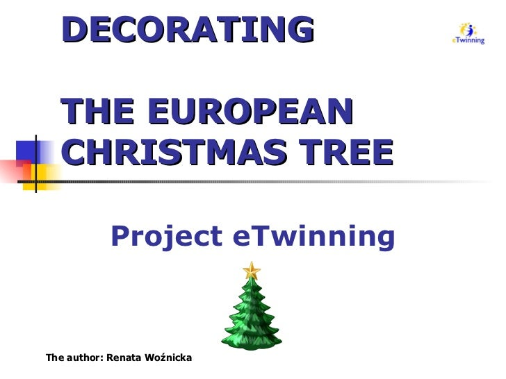 Decorating the  European Christmas Tree