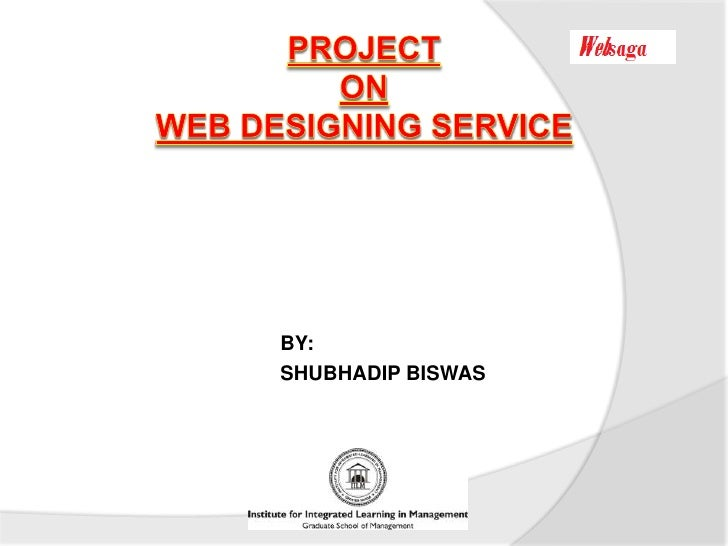 PROJECTONWEB DESIGNING SERVICE<br />BY:<br />SHUBHADIP BISWAS<br />