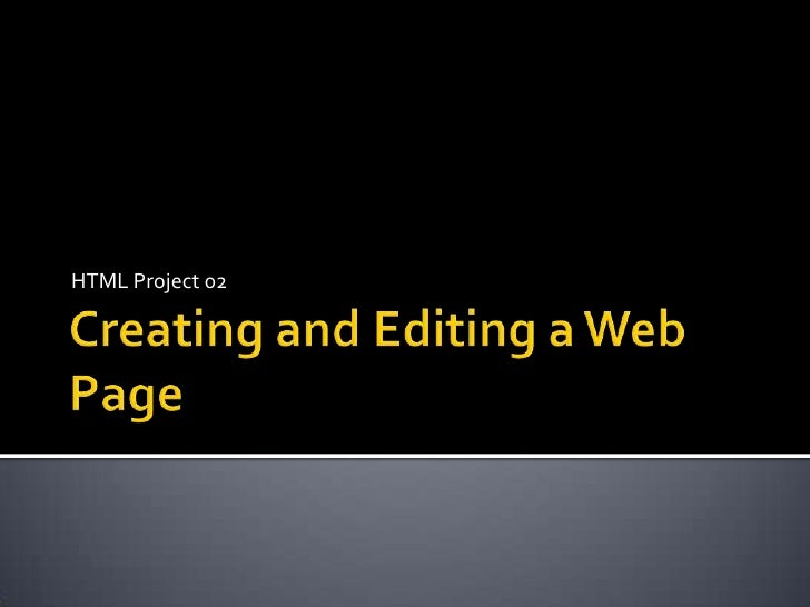 Project 02 Creating and Editing a Web Page - Notes
