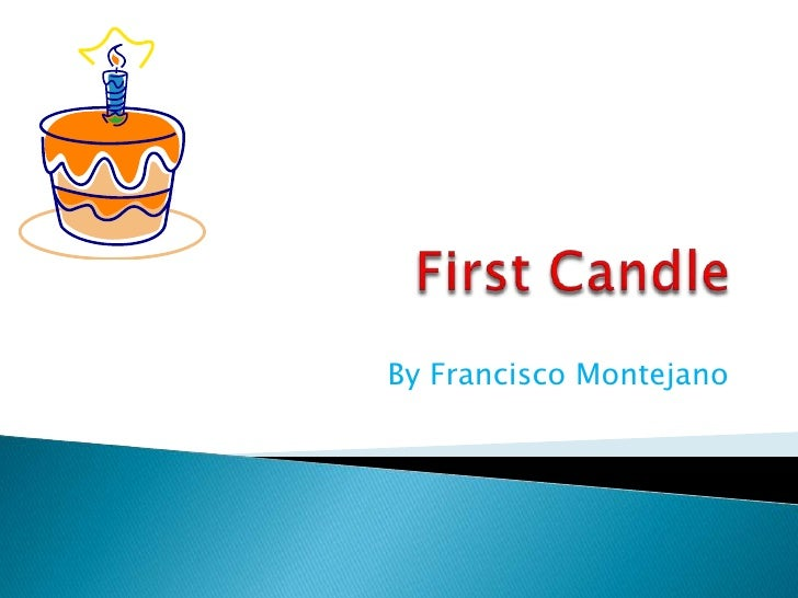 First Candle<br />By Francisco Montejano<br />