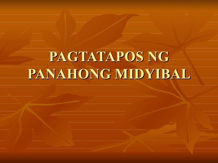 PAGTATAPOS NG PANAHONG MIDYIBAL