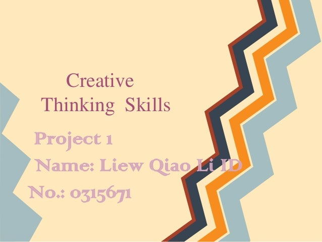 CreativeThinking SkillsProject 1Name: Liew Qiao Li IDNo.: 0315671