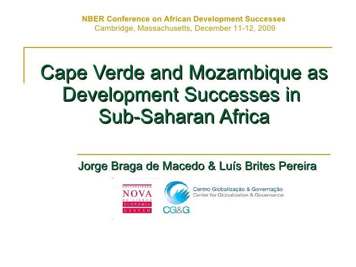 Cape Verde and Mozambique as Development Successes in  Sub-Saharan Africa Jorge Braga de Macedo & Luís Brites Pereira NBER...