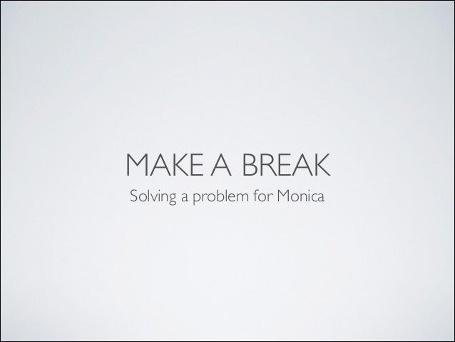 Project 1 presentation: Make-A-Break