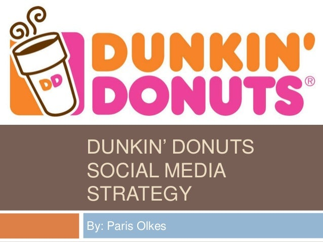 dunkin donuts hypothetical marketing strategy case Hypothetical strategic management proposal for dunkin donuts.