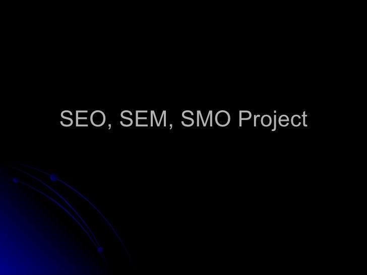 SEO, SEM, SMO Project