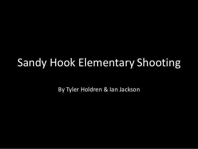 Sandy Hook Elementary Shooting By Tyler Holdren & Ian Jackson