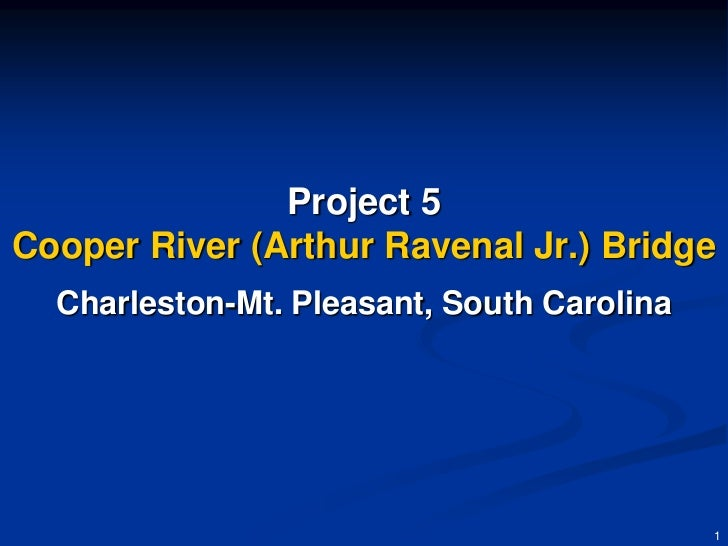 Project 5Cooper River (Arthur Ravenal Jr.) Bridge  Charleston-Mt. Pleasant, South Carolina                                ...