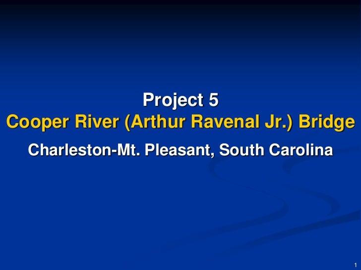 Project 5   cooper river bridge 092210