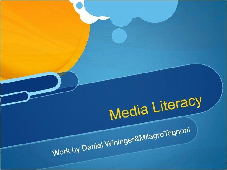 Work by Daniel Wininger & MilagroTognoni<br />Media Literacy<br />