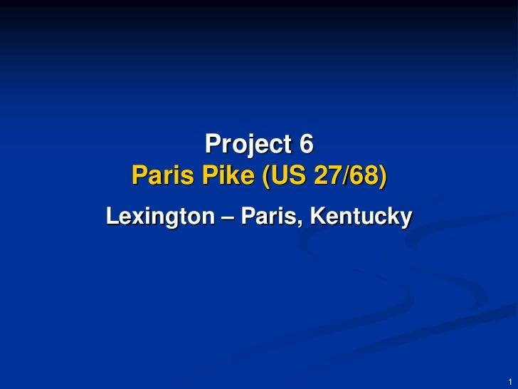 Project 6  Paris Pike (US 27/68)Lexington – Paris, Kentucky                              1