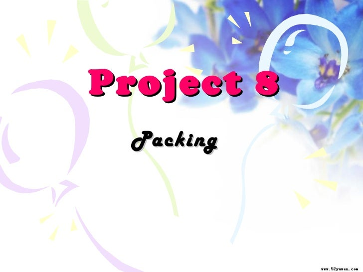 Project 8 Packing