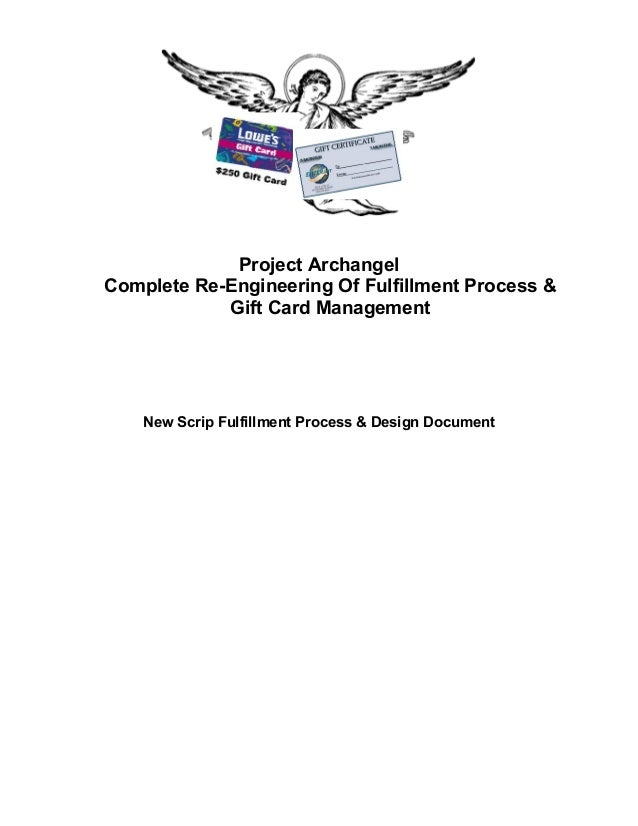 Project Archangel Complete Re-Engineering Of Fulfillment Process & Gift Card Management New Scrip Fulfillment Process & De...