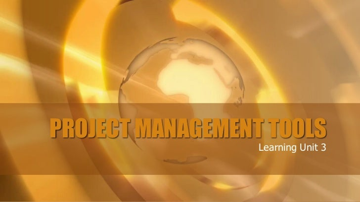 PROJECT MANAGEMENT TOOLS                  Learning Unit 3