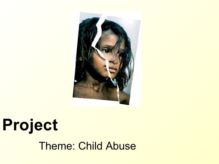 Project Theme: Child Abuse