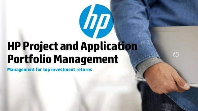 HP Project and ApplicationPortfolio ManagementManagement for top investment returns