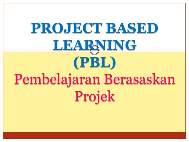 Projectbasedlearning 111105110441-phpapp02