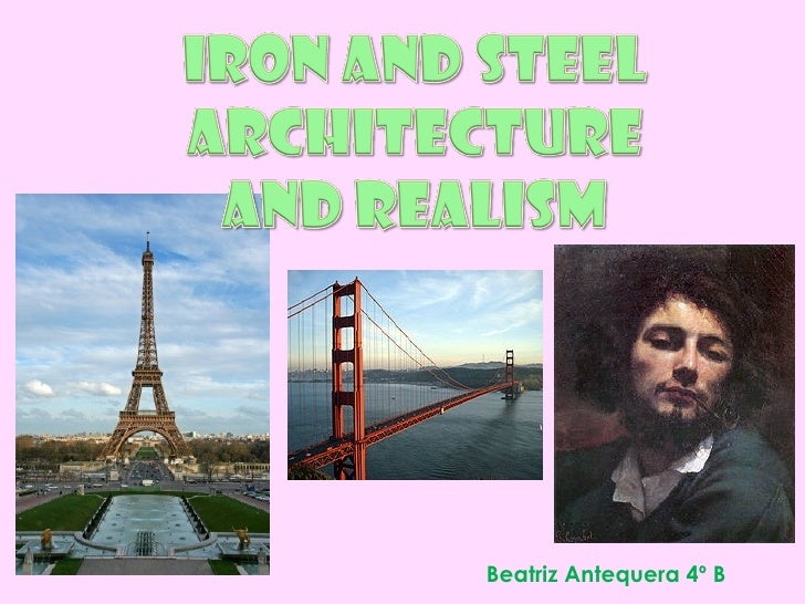 Iron and Steel Architecture and Realism
