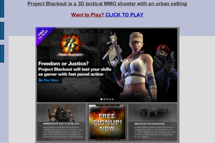 Project Blackout is a 3D tactical MMO shooter with an urban setting Want to Play?   CLICK TO PLAY