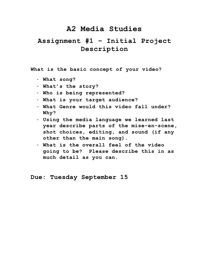 A2 Media Studies <br />Assignment #1 – Initial Project Description<br />What is the basic concept of your video?<br /><ul>...