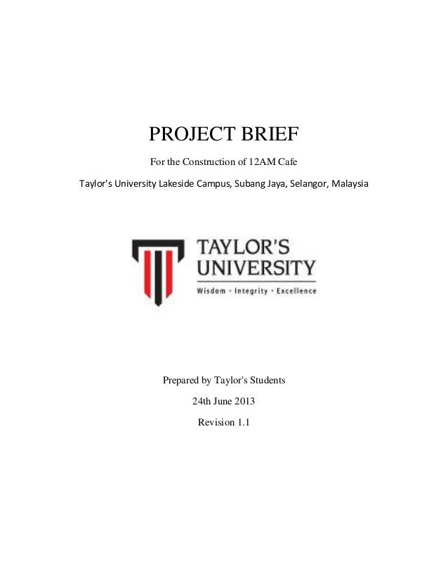 PROJECT BRIEF For the Construction of 12AM Cafe Taylor's University Lakeside Campus, Subang Jaya, Selangor, Malaysia Prepa...