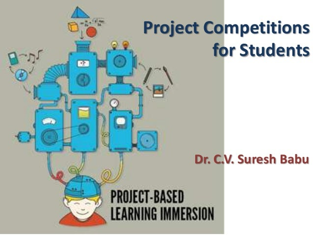 Project Competitions for Students  Dr. C.V. Suresh Babu