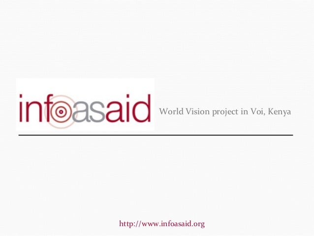 World Vision project in Voi, Kenyahttp://www.infoasaid.org