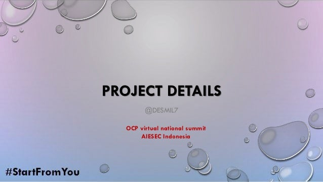 PROJECT DETAILS @DESMIL7 OCP virtual national summit AIESEC Indonesia