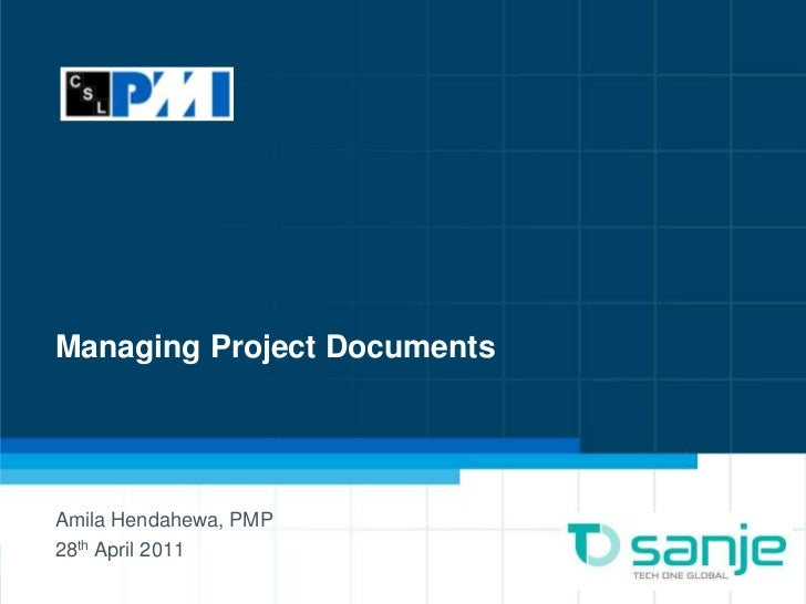 Managing Project DocumentsAmila Hendahewa, PMP28th April 2011                             1