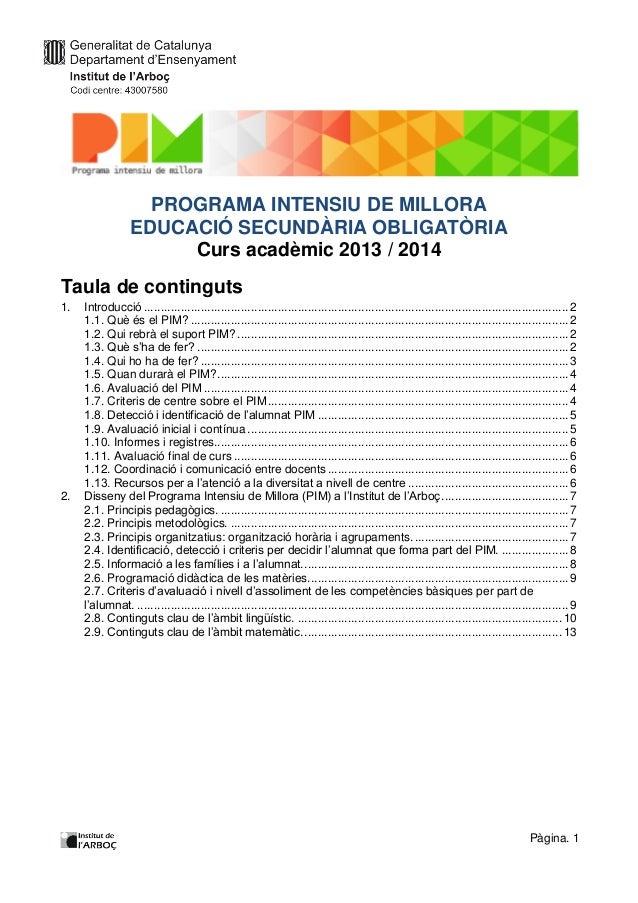 PROGRAMA INTENSIU DE MILLORA EDUCACIÓ SECUNDÀRIA OBLIGATÒRIA Curs acadèmic 2013 / 2014 Taula de continguts 1.  2.  Introdu...