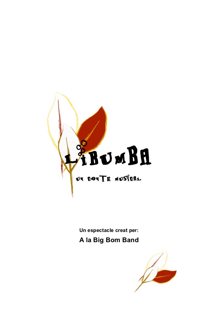 LIbUMBAUn conte musical Un espectacle creat per: A la Big Bom Band