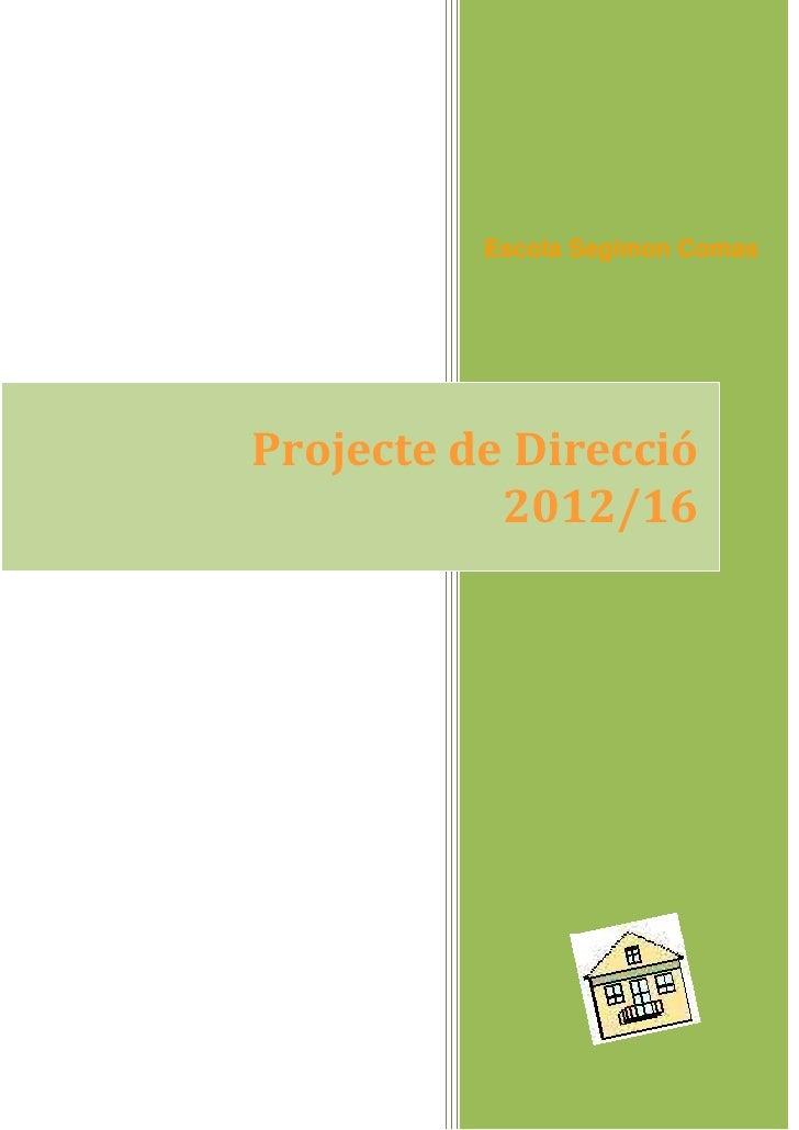 Projecte de direcció 2012 2016