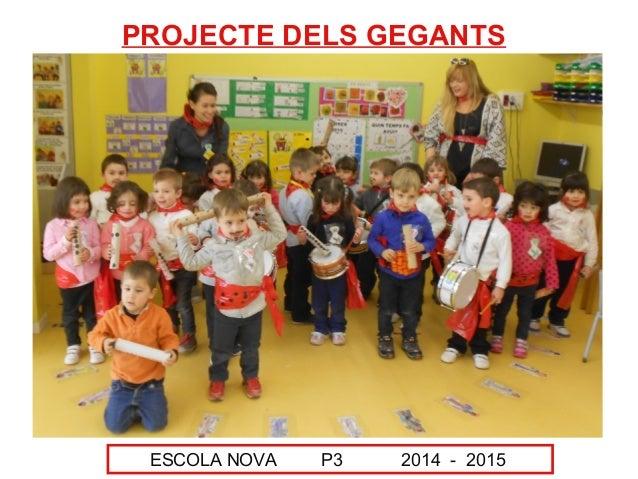 ESCOLA NOVA P3 2014 - 2015 PROJECTE DELS GEGANTS