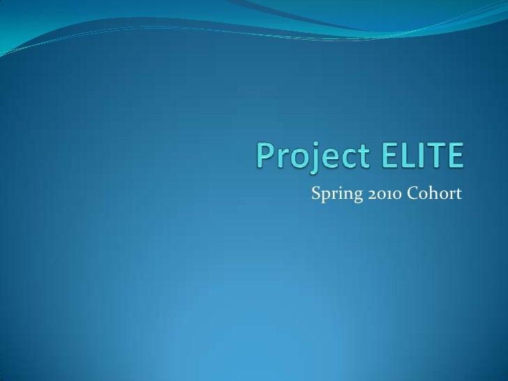 Project ELITE Feedback - Spring, 2010