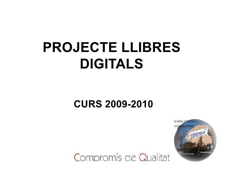 PROJECTE LLIBRES     DIGITALS     CURS 2009-2010