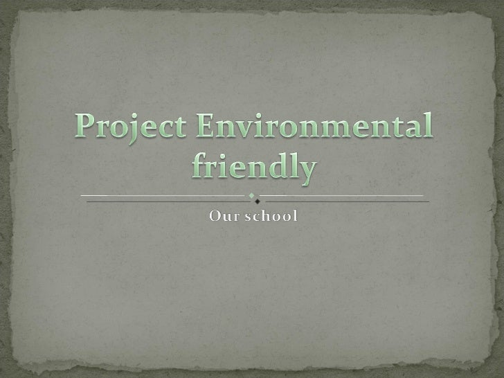 Project Environmental Friendly