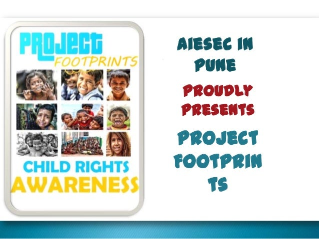 Aiesec in  PuneProudlypresentsProjectFootprin   ts