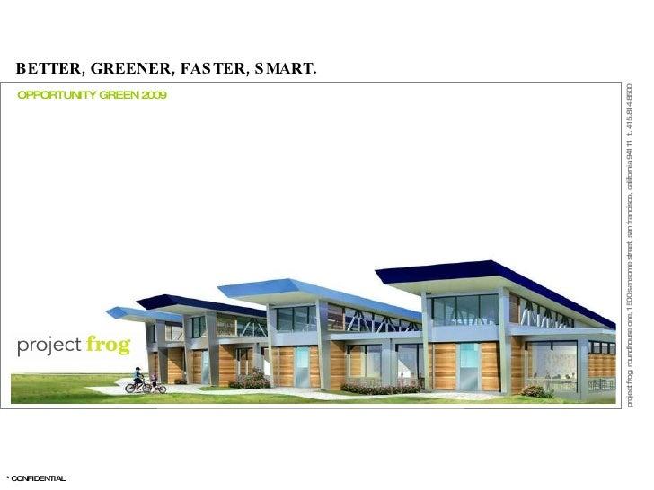 BETTER, GREENER, FASTER, SMART. OPPORTUNITY GREEN 2009
