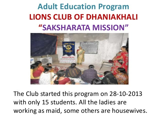"""Adult Education Program LIONS CLUB OF DHANIAKHALI """"SAKSHARATA MISSION"""" The Club started this program on 28-10-2013 with on..."""