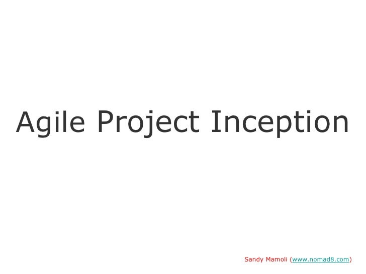 Agile Project Inception               Sandy Mamoli (www.nomad8.com)