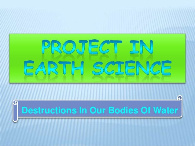 Destructions In Our Bodies Of Water