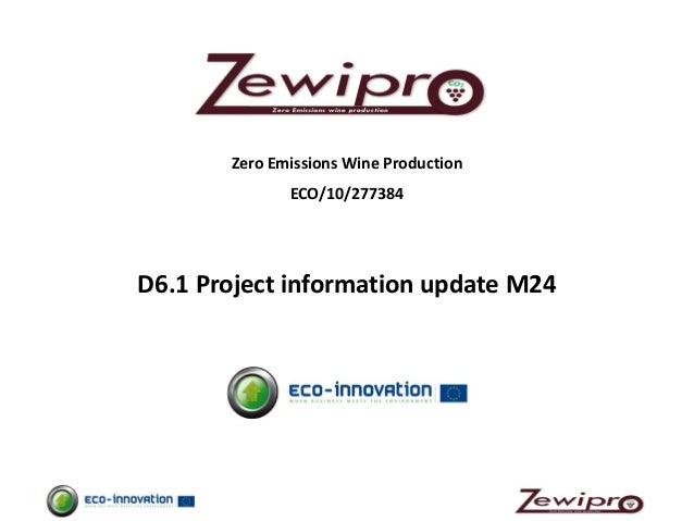 Zero Emissions Wine Production ECO/10/277384 D6.1 Project information update M24